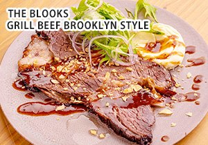 THE BLOOKS GRILL BEEF BROOKLYN STYLE